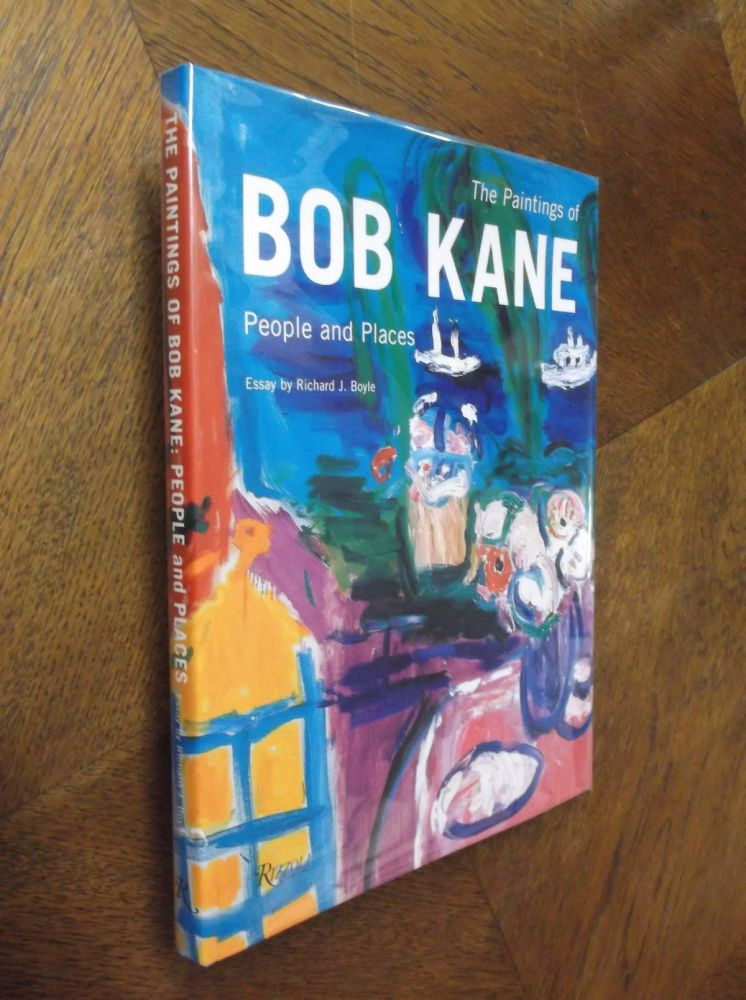 The Paintings of Bob Kane: People and Places. Richard J. Boyle.