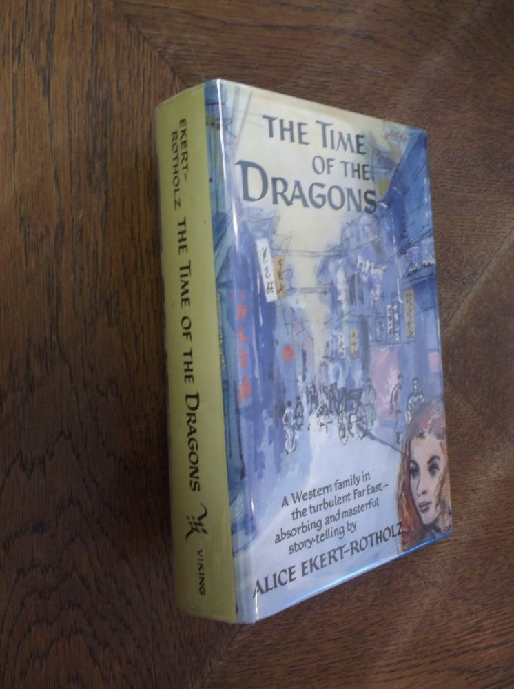 The Time of the Dragons. Alice Ekert-Rotholz.