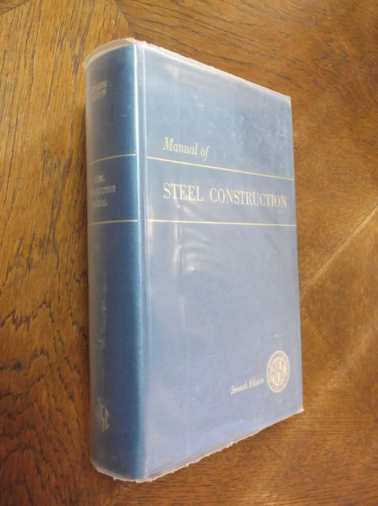 Manual of Steel Construction, 7th Edition. American Institute of Steel Construction.