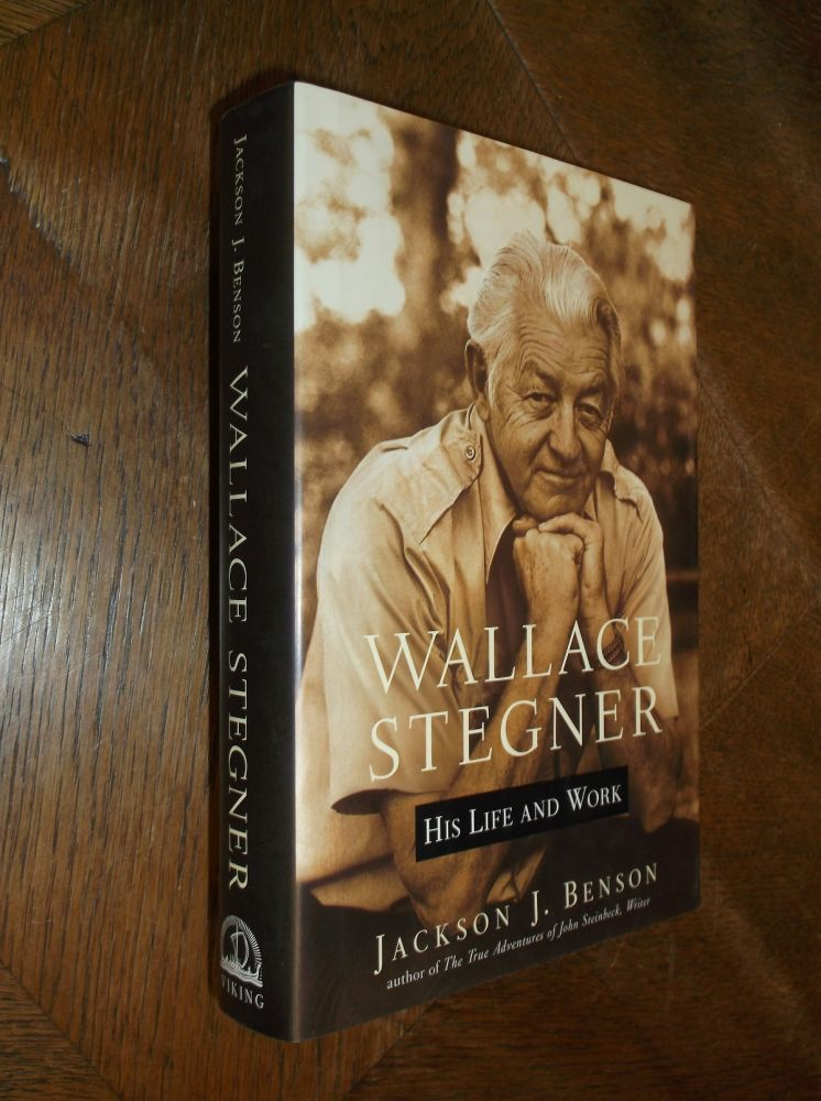 Wallace Stegner: His Life and Work. Jackson J. Benson.
