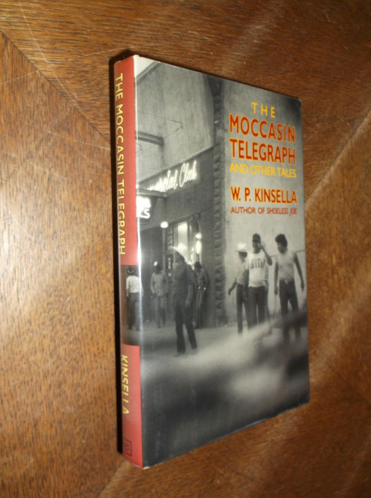 The Moccasin Telegraph and Other Indian Tales. W. P. Kinsella.
