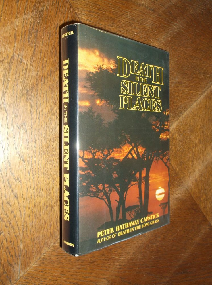 Death in the Silent Places. Peter Hathaway Capstick.