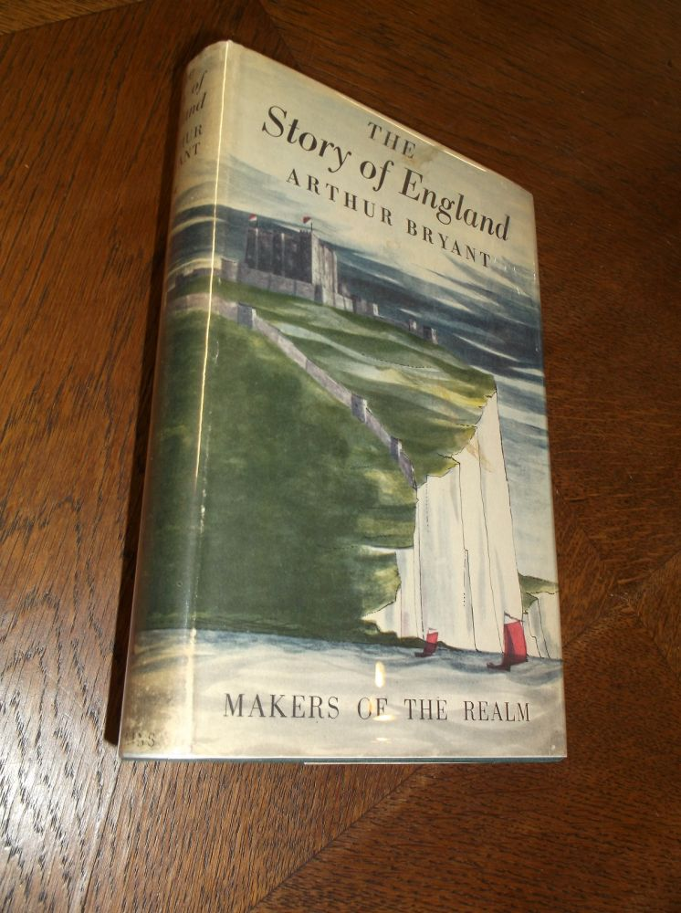 The Story of England: Makers of the Realm. Arthur Bryant.