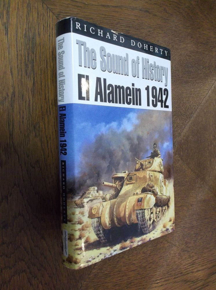 The Sound of History: El Alamein 1942. Richard Doherty.