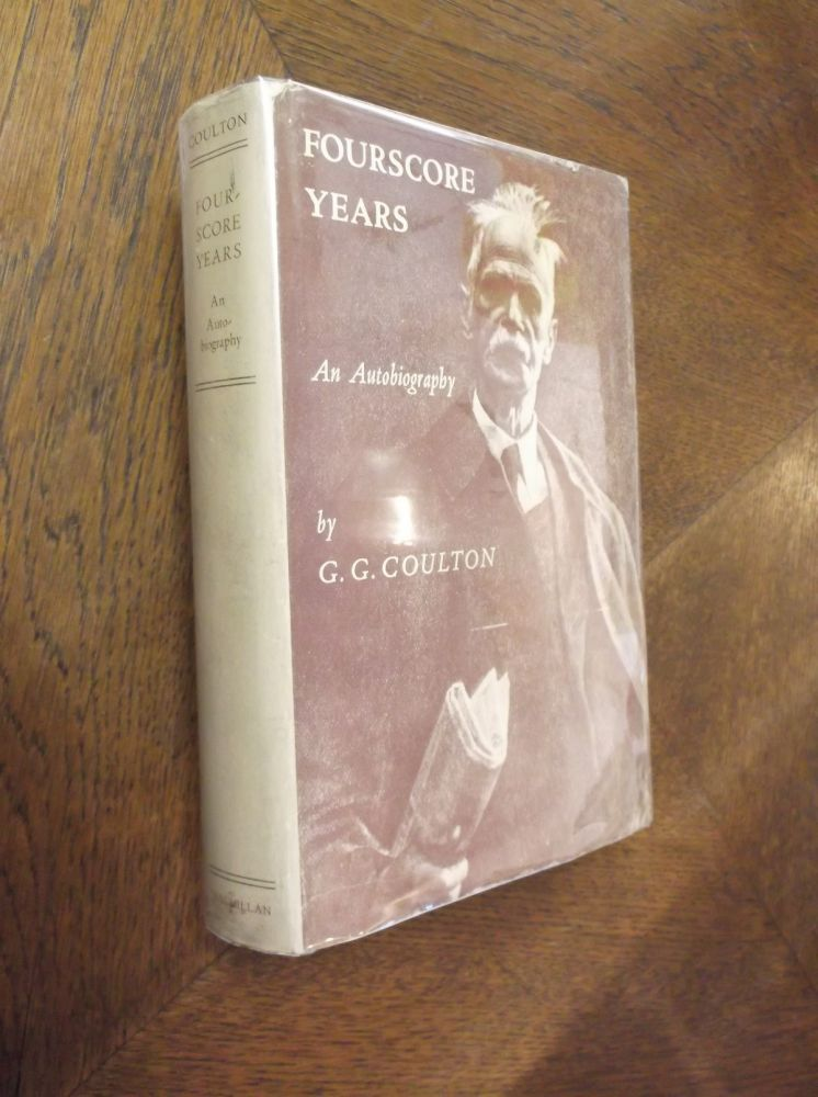 Fourscore Years: An Autobiography. G. G. Coulton.