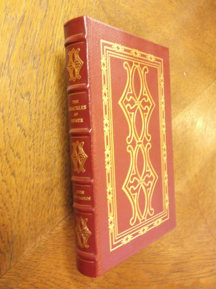 The Shackles of Power: Three Jeffersonian Decades (Easton Press). John Dos Passos.