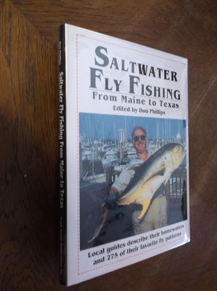 Saltwater Fly-Fishing: From Maine to Texas. Don Phillips.