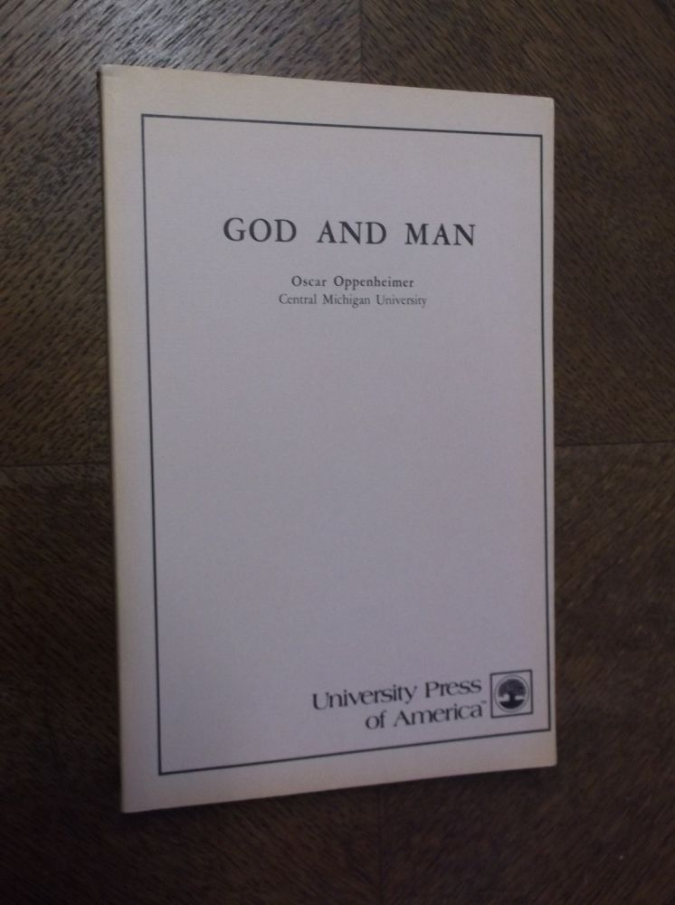 God and Man. Oscar Oppenheimer.