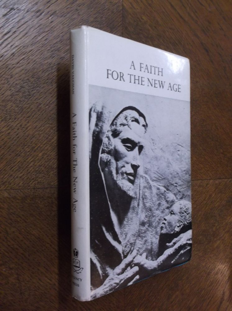 A Faith for the New Age. David Vaughan, Compiler.