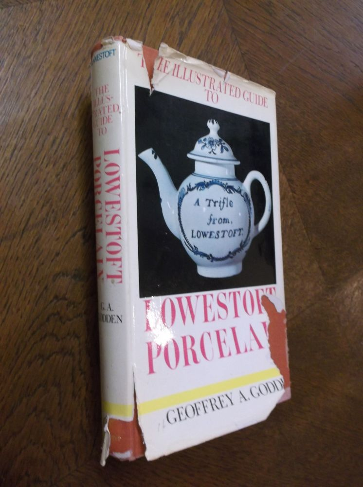 The Illustrated Guide to Lowestoft Porcelain. Geoffrey A. Godden.