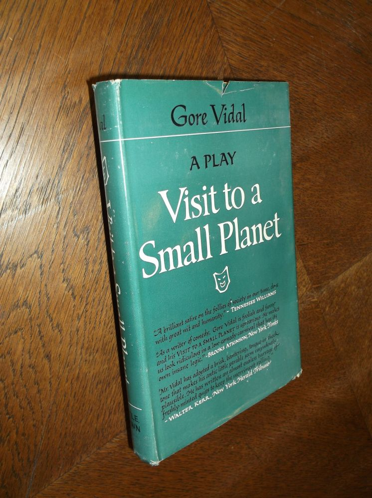 Visit to a Small Planet: A Comedy Akin to a Vaudeville. Gore Vidal.