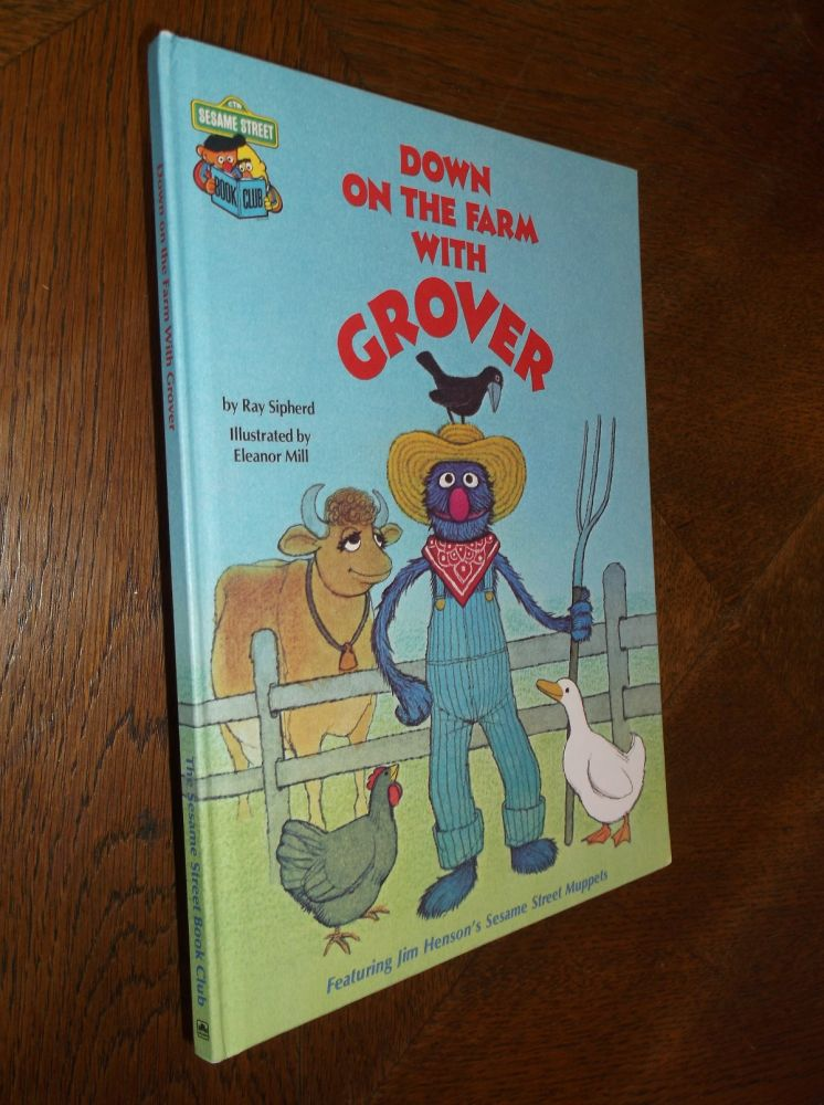 Down on the Farm with Grover: Featuring Jim Henson's Sesame Street Muppets. Ray Sipherd.