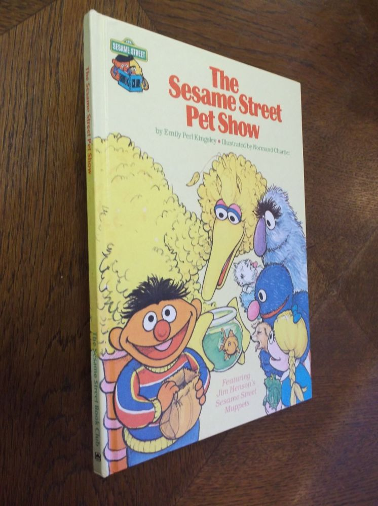 The Sesame Street Pet Show: Featuring Jim Henson's Sesame Street Muppets. Emily Perl Kingsley.