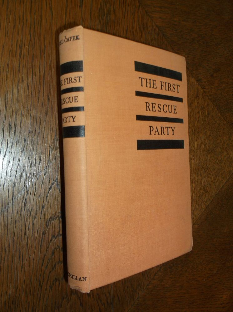 The First Rescue Party. Karel Capek, M. Weatherall, R.