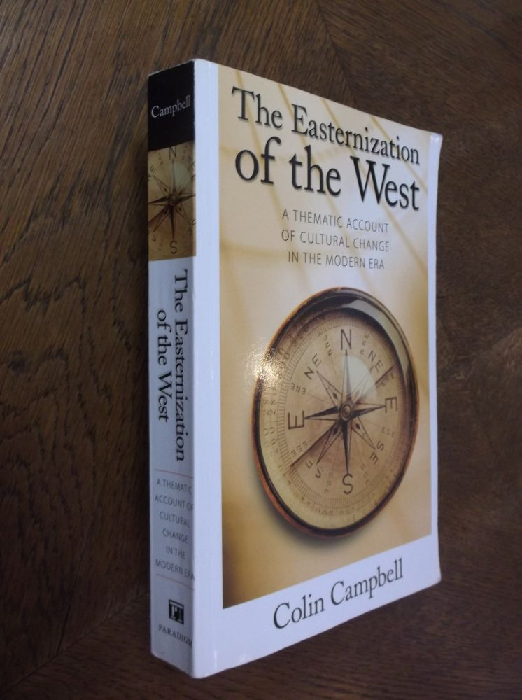 The Easternization of the West (The Yale Cultural Sociology Series). Colin Campbell.