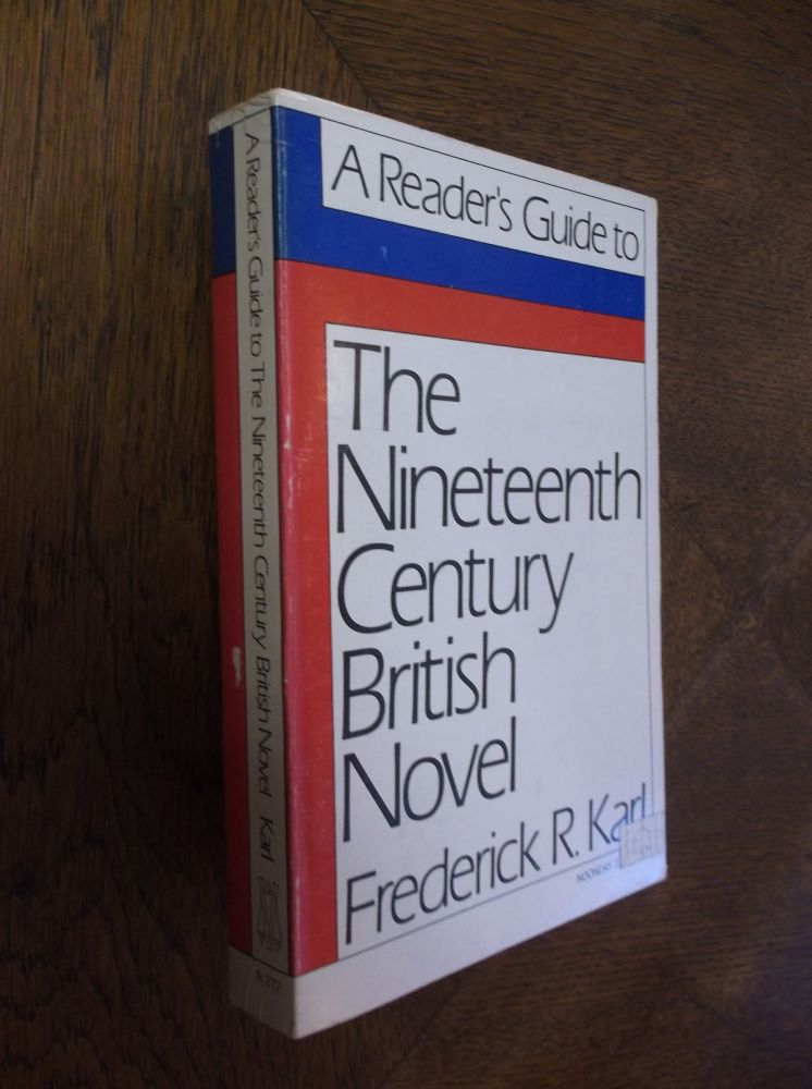 The Nineteenth Century British Novel (A Reader's Guide). Frederick R. Karl.