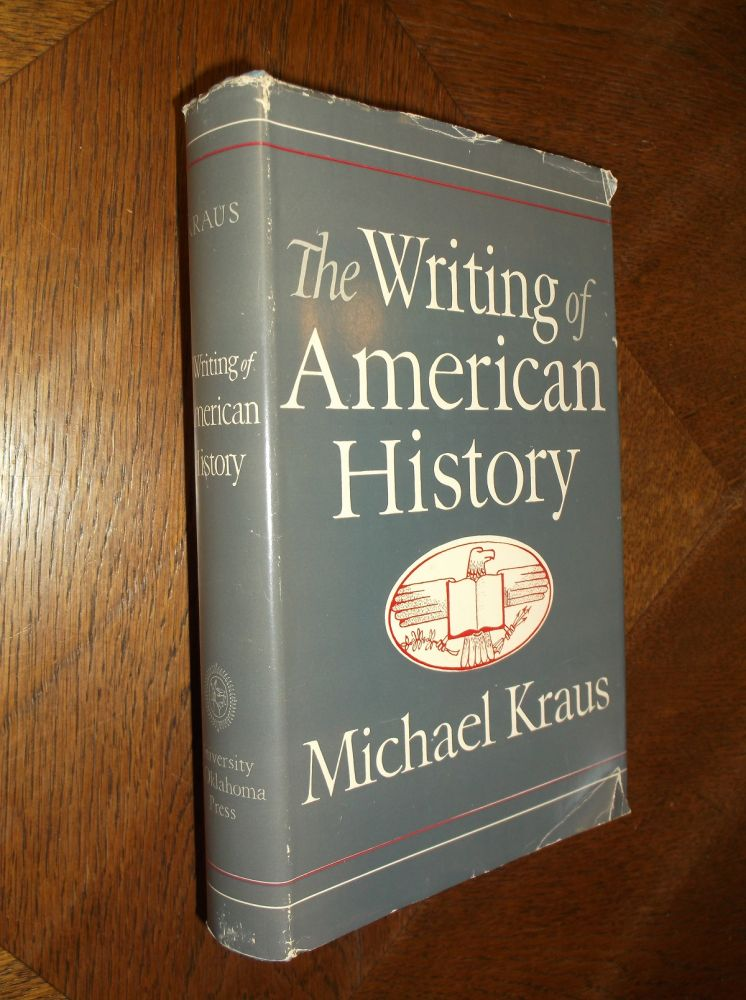 The Writing of American History. Michael Kraus.