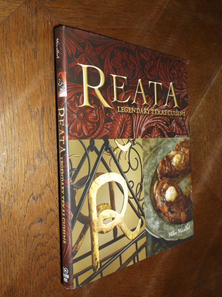 Reata: Legendary Texas Cuisine. Mike Micallef.