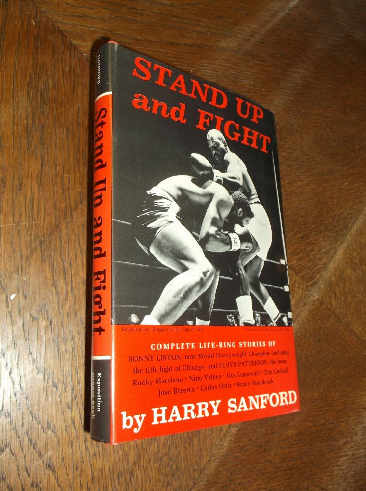 Stand Up and Fight: The Fight Game and the Men Who Make It. Harry Sanford.