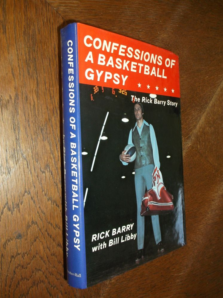 Confessions of a Basketball Gypsy: The Rick Barry Story. Rick Barry, Bill Libby.