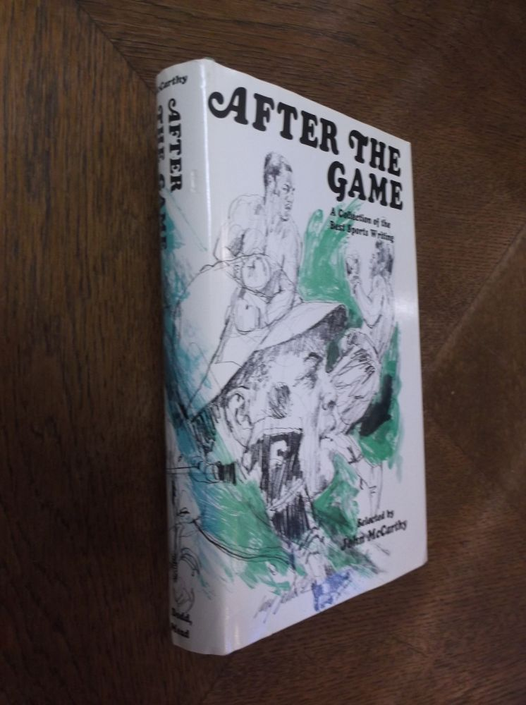 After the Game: A Collection of the Best Sports Writing. John McCarthy.
