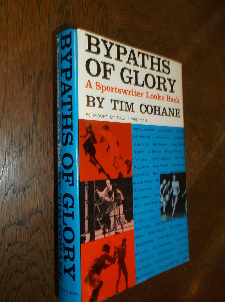 Bypaths of Glory: A Sportswriter Looks Back. Tim Cohane.