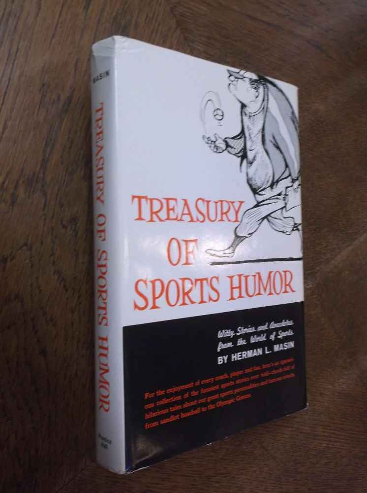 Treasury of Sports Humor: Witty Stories and Anecdotes from the World of Sports. Herman L. Masin.