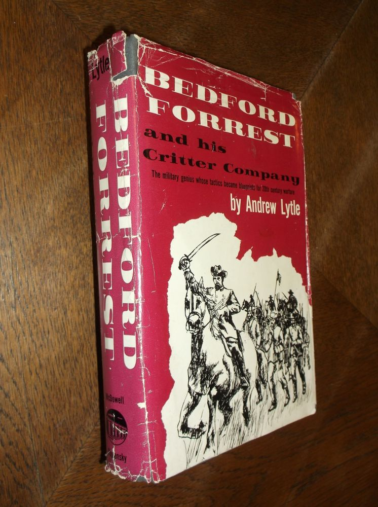 Bedford Forrest and His Critter Company. Andrew Lytle.