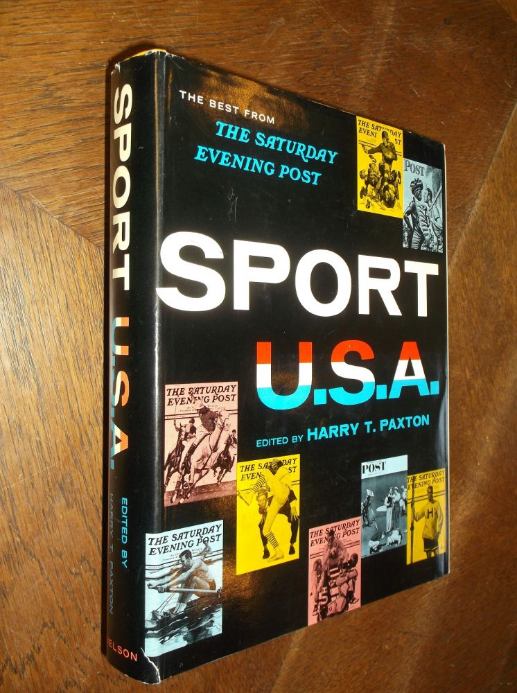 Sport U.S.A.: The Best from the Saturday Evening Post. Harry T. Paxton.