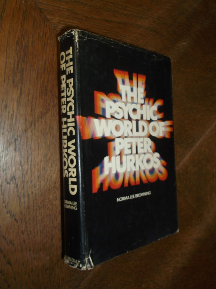 The Psychic World of Peter Hurkos. Norma Lee Browning.