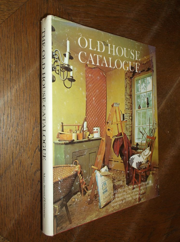 The Old House Catalogue. Lawrence Grow, Compiler.
