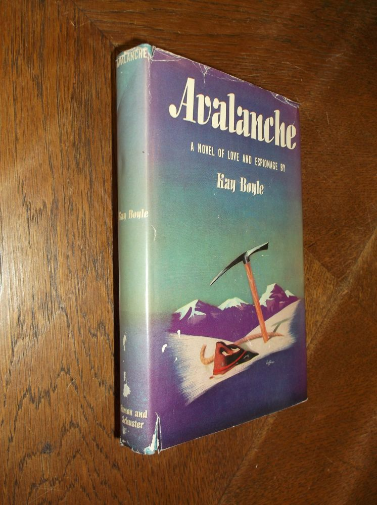 Avalanche: A Novel of Love and Espionage. Kay Boyle.