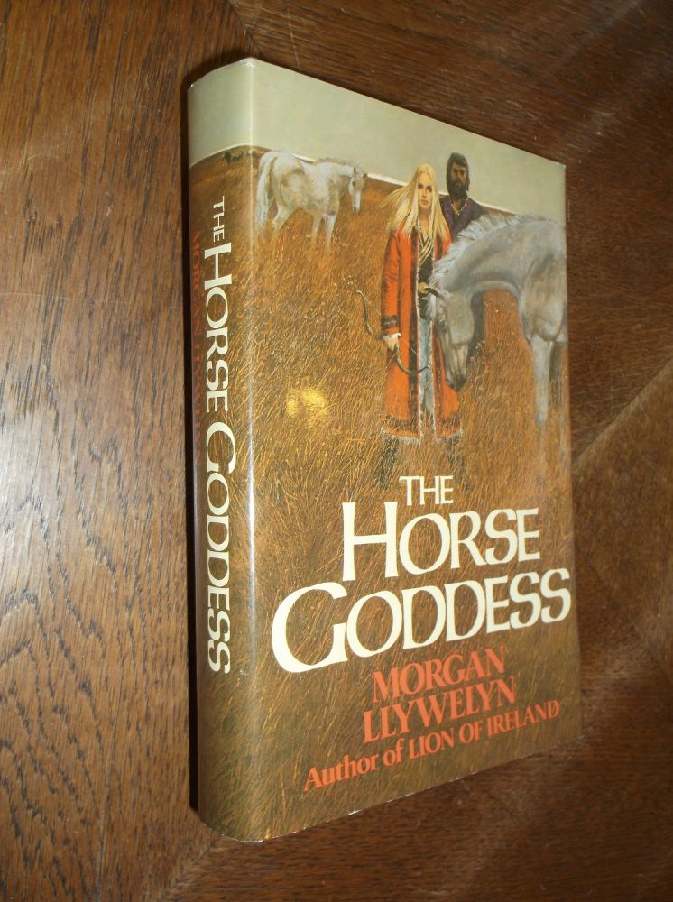 The Horse Goddess. Morgan Llywelyn.