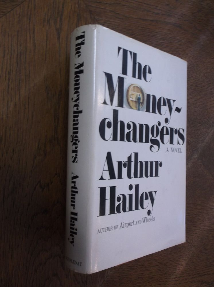 The Moneychangers. Arthur Hailey.