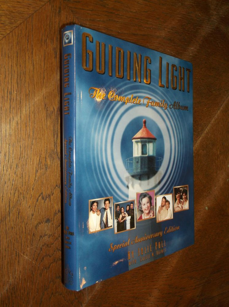 Guiding Light: The Complete Fairy Album (Anniversary Edition). Julie Poll, Caelie M. Haines.