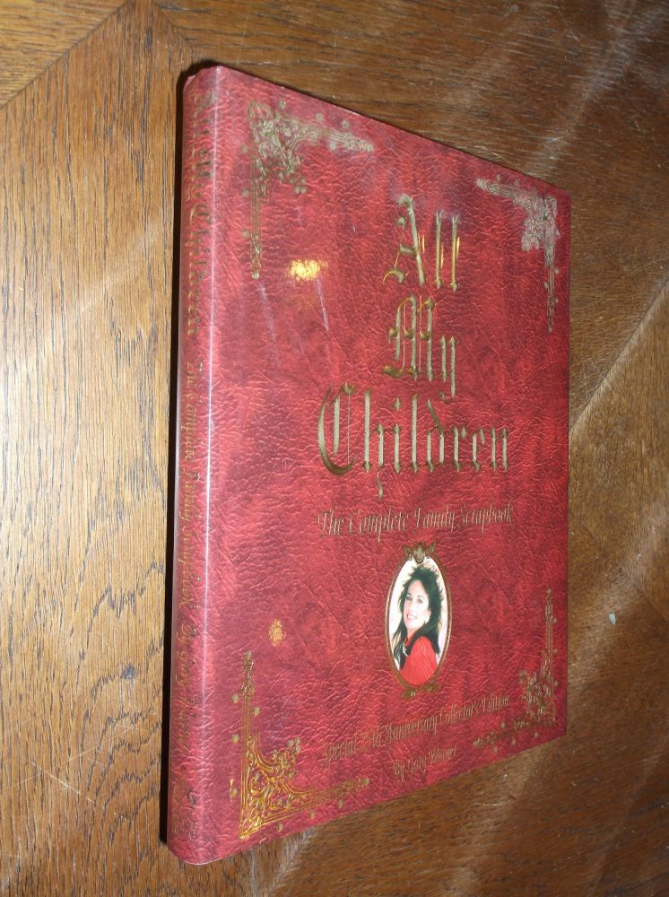 All My Children: The Complete Family Scrapbook. Gary Warner.
