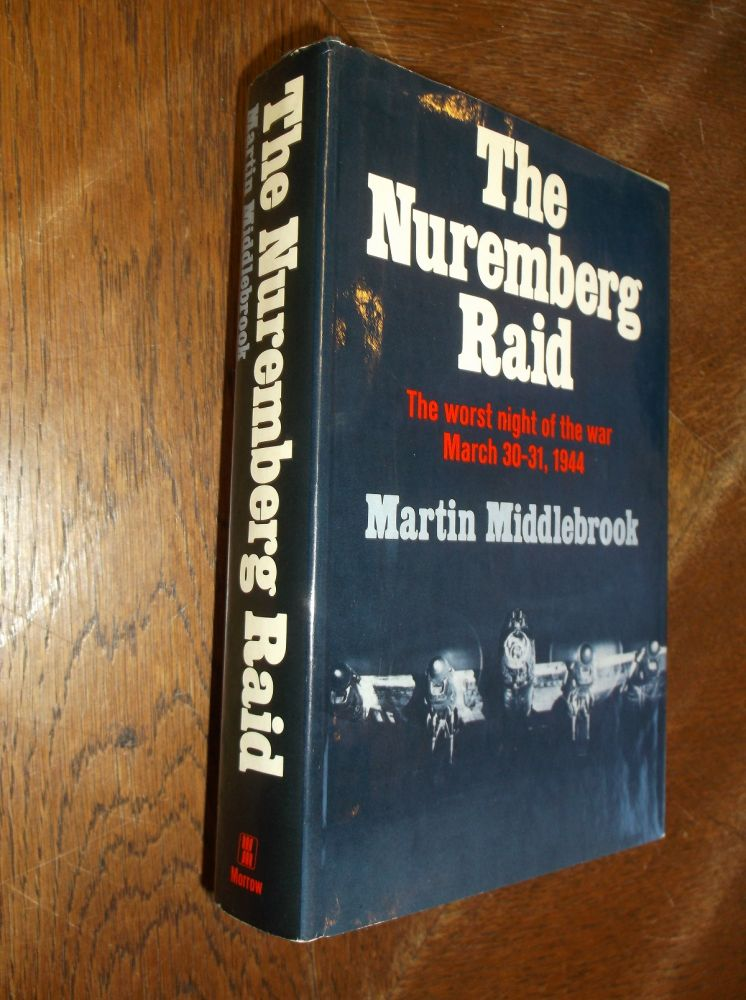 The Nuremberg Raid: The Worst Night of the War March 30-31, 1944. Martin Middlebrook.