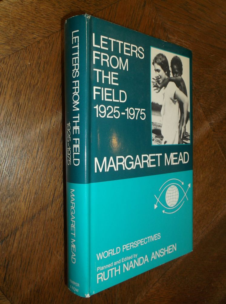 Letters From The Field 1925-1975 (World Perspectives). Margaret Mead.
