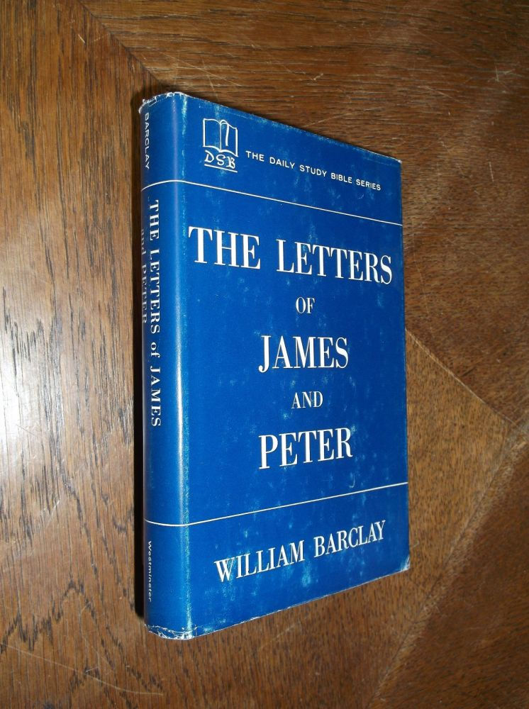 The Letters of James and Peter. William Barclay.