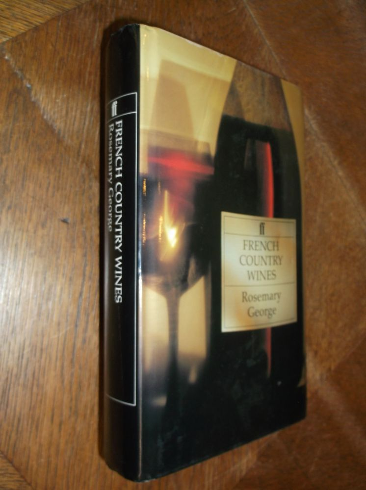 French Country Wines (Faber Books on Wine Series). Rosemary George.