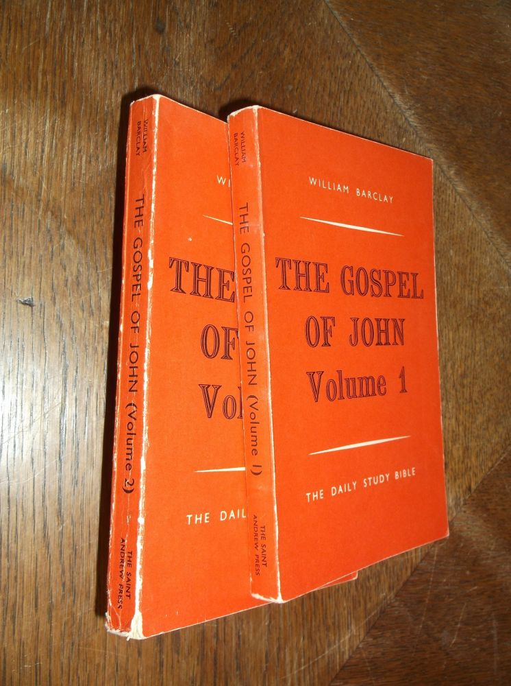 The Gospel of John (Two Volumes) (Daily Study Bible). William Barclay.