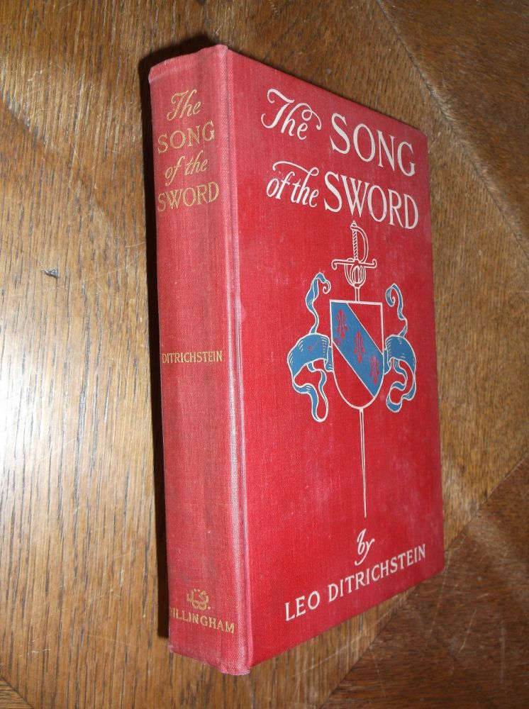 The Song of the Sword: A Romance of 1796. Leo Ditrichstein.