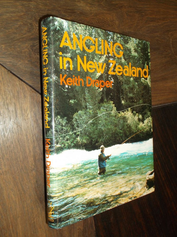 Angling in New Zealand. Keith Draper.