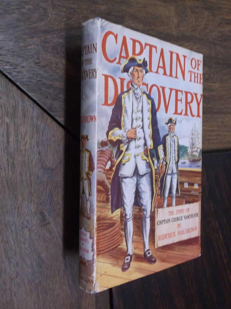 Captain of the Discovery: The Story of Captain George Vancouver. Roderick Haig-Brown.