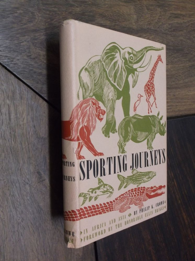 Sporting Journeys In Asia and Africa. Philip K. Crowe.