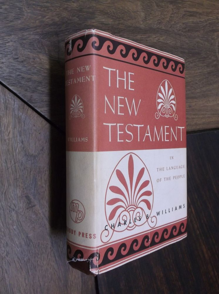 The New Testament: A Private Translation in the Language of the People. Charles B. Williams.
