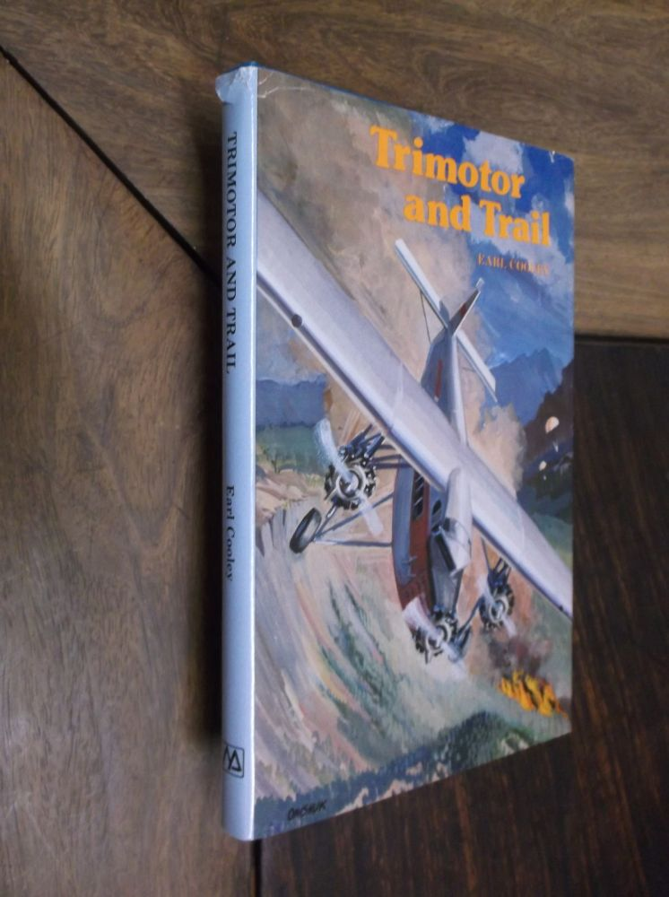 Trimotor and Trail. Earl Cooley.