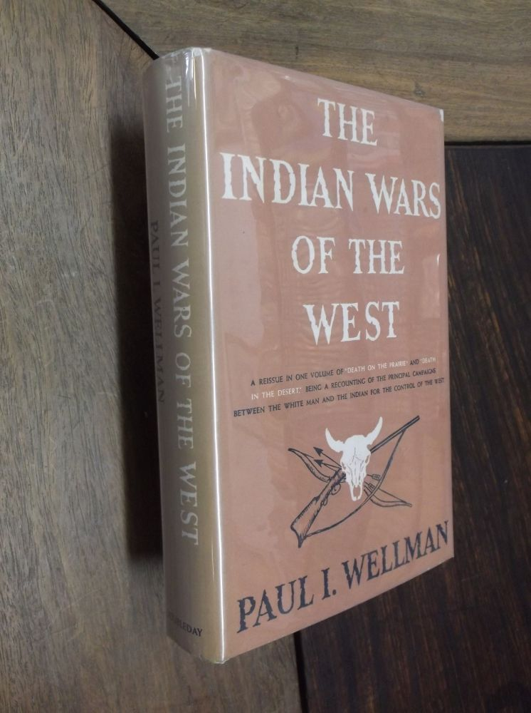 The Indian Wars of the West. Paul I. Wellman.