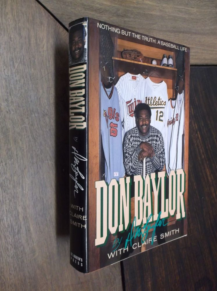 Don Baylor: Nothing But the Truth: A Baseball Life. Don Baylor, Claire Smith.