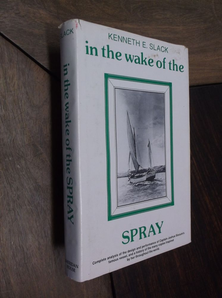In the Wake of the Spray. Kenneth E. Slack.